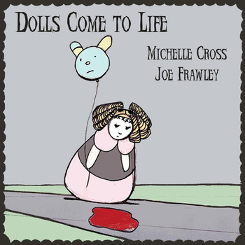 Dolls Come To Life